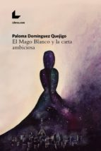 El Mago Blanco y la carta ambiciosa (ebook)