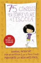 75 CONSELLS PER SOBREVIURE A L'ESCOLA (SÈRIE 75 CONSELLS 1)