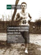 Construyendo mentes. Ensayos en homenaje a Juan Delval. Constructing minds. Essays in honor of Juan Delval (ebook)