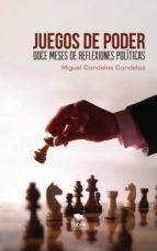 JUEGOS DE PODER: Doce meses de reflexiones políticas (ebook)
