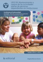 Mantenimiento y mejora de las actividades diarias de personas dependientes en instituciones. SSCS0208 (ebook)