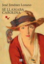 Se llamaba Carolina (ebook)