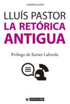 LA RETÓRICA ANTIGUA