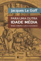 Para uma outra Idade Média (ebook)