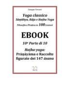Yoga classico - S??khya, R?ja e Ha?ha Yoga - Filosofia e Pratica in 108 Lezioni (ebook)