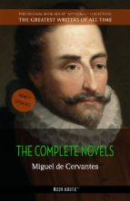 MIGUEL DE CERVANTES: THE COMPLETE NOVELS