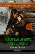 The Complete Christmas Books and Stories [newly updated]