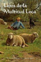 Lejos de la Multitud Loca (ebook)