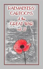 RAEMAEKERS Cartoons of WWI vol 2 - 107 Satrical Cartoons about events during WWI (ebook)