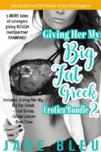 Giving Her My Big Fat Greek Erotica Bundle 2 (ebook)