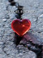 Il cuore, in fondo (ebook)