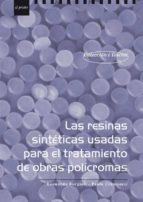 Las resinas sintéticas usadas para el tratamiento de obras policromas (ebook)