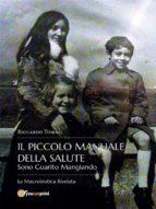 Il piccolo Manuale della Salute. Sono Guarito Mangiando - La  Macrobiotica Rivelata. (ebook)