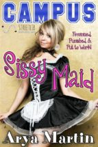 Campus Sissy Maid: Feminized, Punished, and Put to Work! (A Feminization Tale) (ebook)
