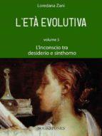 L'età evolutiva. Volume 5. L'inconscio tra desiderio e sinthomo (ebook)