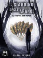 Il Giardino degli Aranci - Il confine dei mondi (ebook)