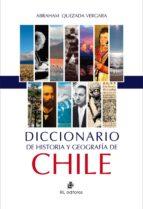Diccionario de historia y geografía de Chile (ebook)