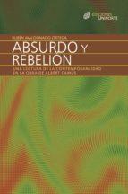 Absurdo y rebelión. Una lectura de la contemporaneidad en la obra de Albert Camus (ebook)