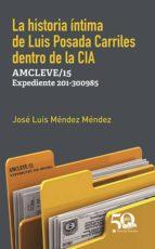 LA HISTORIA ÍNTIMA DE LUIS POSADA CARRILES DENTRO DE LA CIA