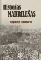 HISTORIAS MADRILEÑAS -  ALEJANDRO LARRUBIERA (ebook)