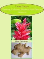 USING GINGER ? PLANTING, CULINARY, MEDICAL AND BEAUTY ASPECT