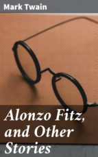 ALONZO FITZ, AND OTHER STORIES