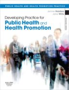 Developing Practice for Public Health and Health Promotion E-Book (ebook)