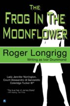 The Frog In The Moonflower (ebook)