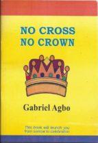Sin La Cruz, No Habrá Corona