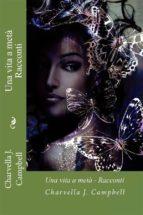 Una Vita A Metà - Racconti (ebook)