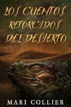 Los Cuentos Retorcidos Del Desierto (ebook)