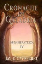 Cronache Di Galadria Iv - Spensieratezza (ebook)
