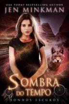 Sombra Do Tempo: Sonhos Escuros (ebook)