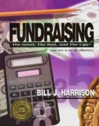 Fundraising: The Good, The Bad, and The Ugly (and how to tell the difference) (ebook)
