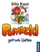 PUMUCKL GEHT AUFS GLATTEIS