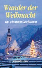 Wunder der Weihnacht - Die schönsten Geschichten (ebook)