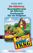 TKKG - Die Gift-Party/Rauschgift-Razzia im Internat/Taschenfeld für ein Gespenst (ebook)