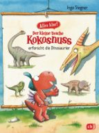 Alles klar! Der kleine Drache Kokosnuss erforscht... Die Dinosaurier (ebook)
