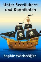 Unter Seeräubern und Kannibalen (ebook)