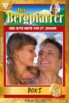 Der Bergpfarrer Jubiläumsbox 5 – Heimatroman (ebook)
