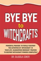 BYE BYE TO WITCHCRAFTS