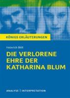 Die verlorene Ehre der Katharina Blum. Königs Erläuterungen. (ebook)