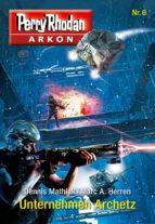 Arkon 6: Unternehmen Archetz (ebook)