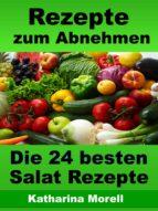 Rezepte zum Abnehmen - Die 24 besten Salat Rezepte mit Tipps zum Abnehmen (ebook)
