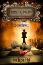 Frost & Payne - Band 11: Schachmatt (ebook)