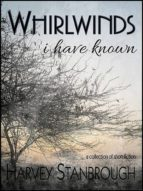 WHIRLWINDS I HAVE KNOWN
