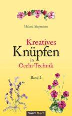 Kreatives Knüpfen in Occhi-Technik Band 2 (ebook)