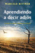 APRENDIENDO A DECIR ADIÓS (EDICIÓN DE ANIVERSARIO)
