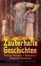 Zauberhafte Geschichten: Fantasy-Romane + Märchen + Magische Abenteuer (Über 90 Klassiker in einem Buch - Illustrierte Ausgabe) (ebook)