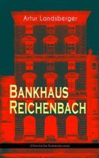 Bankhaus Reichenbach (Historischer Kriminalroman) (ebook)